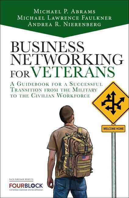 Business Networking for Veterans By Nierenberg, Andrea/ Faulkner, Michael/ Abrams, Mike